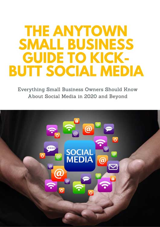 Copy-of-THE-ANYTOWN-SMALL-BUSINESS-GUIDE-TO-KICK-BUTT-SOCIAL-MEDIA